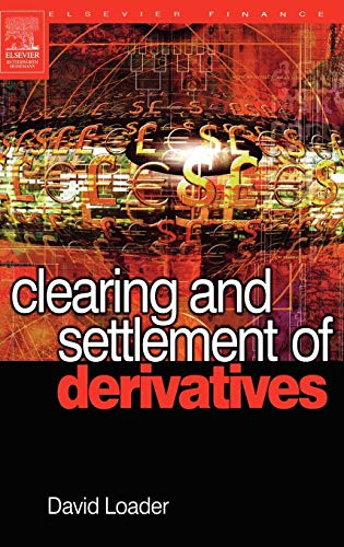 Download Clearing and Settlement of Derivatives (Elsevier Finance) 0750664525