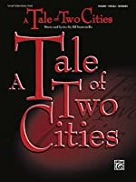 Tale of Two Cities (Vocal Selections): Piano/Vocal/Chords by Unknown(2009-11-01)