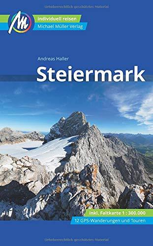 Steiermark Reiseführer Michael Müller Verlag: Individuell reisen mit vielen praktischen Tipps.
