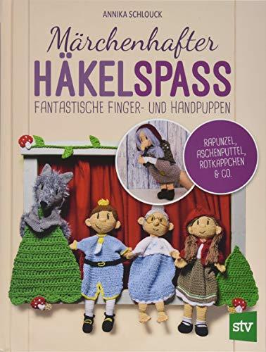 Märchenhafter Häkelspaß: Fantastische Finger- und Handpuppen - Rapunzel, Aschenputtel, Rotkäppchen & Co.