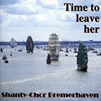 Time to Leave Her by Shanty Chor Bremerhaven (1994-06-06)