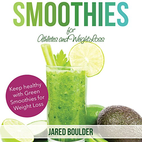 Smoothies for Athletes and Weight Loss