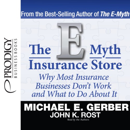 The E-Myth Insurance Store     Why Most Insurance Businesses Don't Work and What to Do About It              De :                                                                                                                                 Michael E. Gerber,                                                                                        John K. Rost                               Lu par :                                                                                                                                 Michael E. Gerber,                                                                                        John K. Rost                      Durée : 5 h et 32 min     1 notation     Global 3,0