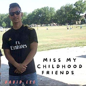 Miss My Childhood Friends