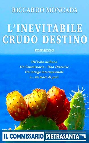 L'Inevitabile Crudo Destino: Il commissario Pietrasanta