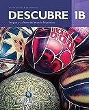 Descubre, 3rd Edition, Level 1B, Student Textbook, Supersite Plus Code (eBook) and Cuaderno de práctica y actividades comunicativas