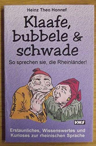 Klaafe, bubbele und schwade: Die Rheinländer und ihre Sprache
