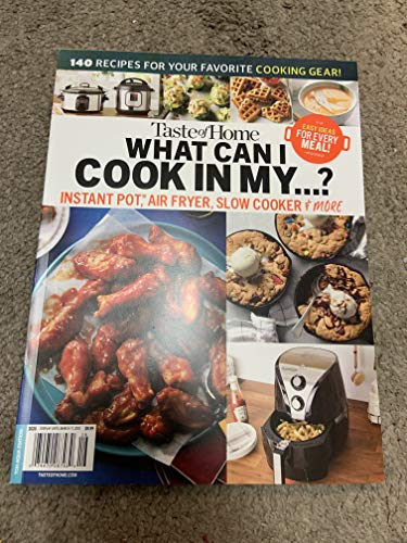 Taste of home what can I cook in my ? magazine 2019 Instant pot air fryer slow cooker and more