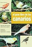 Gran libro de los canarios, el (Animales Domesticos Y Acuarios)
