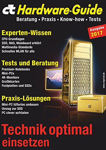 c\'t Hardware-Guide: Beratung, Praxis, Know-how, Tests