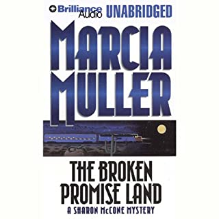 The Broken Promise Land                   By:                                                                                                                                 Marcia Muller                               Narrated by:                                                                                                                                 Jean Reed Bahle                      Length: 11 hrs and 6 mins     25 ratings     Overall 4.2