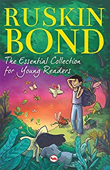 The Essential Collection for Young Readers by [Ruskin Bond]
