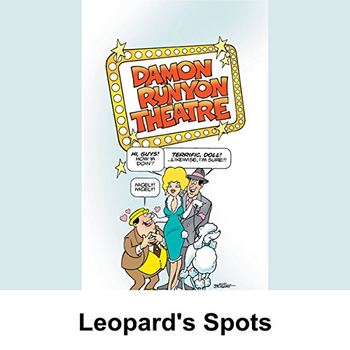 Damon Runyon Theater: Leopard's Spots audiobook cover art