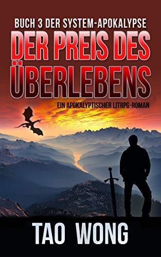 Der Preis des Überlebens: Ein Apokalyptischer LitRPG-Roman (Die System-Apokalypse 3)