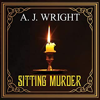 Sitting Murder                   By:                                                                                                                                 A. J. Wright                               Narrated by:                                                                                                                                 Gordon Griffin                      Length: 9 hrs and 20 mins     1 rating     Overall 4.0