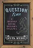 Question Time: A Journey Round Britain's Quizzes (English Edition)