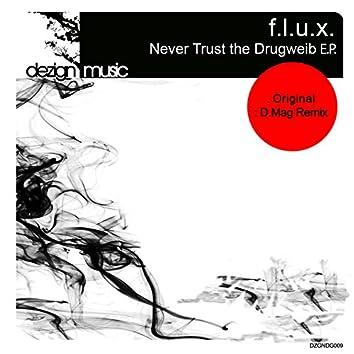 Sascha Flux - Never Trust The Drugweib E.P.