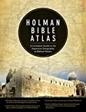 Holman Bible Atlas: A Complete Guide to the Expansive Geography of Biblical History - Thomas V. Brisco