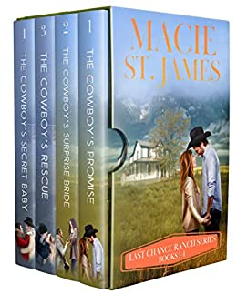 Last Chance Ranch Complete Collection: Four Clean Small-Town Western Romances by [Macie St. James]