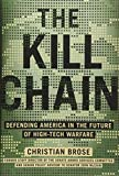Image of The Kill Chain: Defending America in the Future of High-Tech Warfare