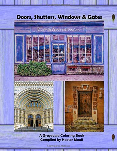 Doors, Shutters, Windows & Gates: A Greyscale Coloring Book