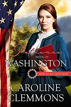 Patience: Bride Of Washington (American Mail Order Brides Series Book 42) by [Caroline Clemmons, American Mail Order Brides]