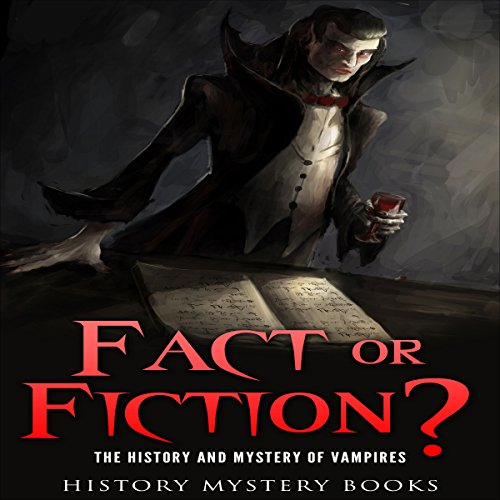 Fact or Fiction? The History and Mystery of Vampires audiobook cover art