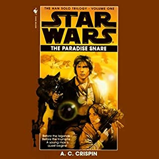 Star Wars: The Han Solo Trilogy: The Paradise Snare                   By:                                                                                                                                 A. C. Crispin                               Narrated by:                                                                                                                                 David Pittu                      Length: 2 hrs and 50 mins     54 ratings     Overall 4.4