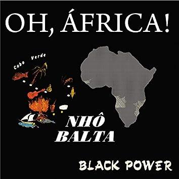 Oh, África