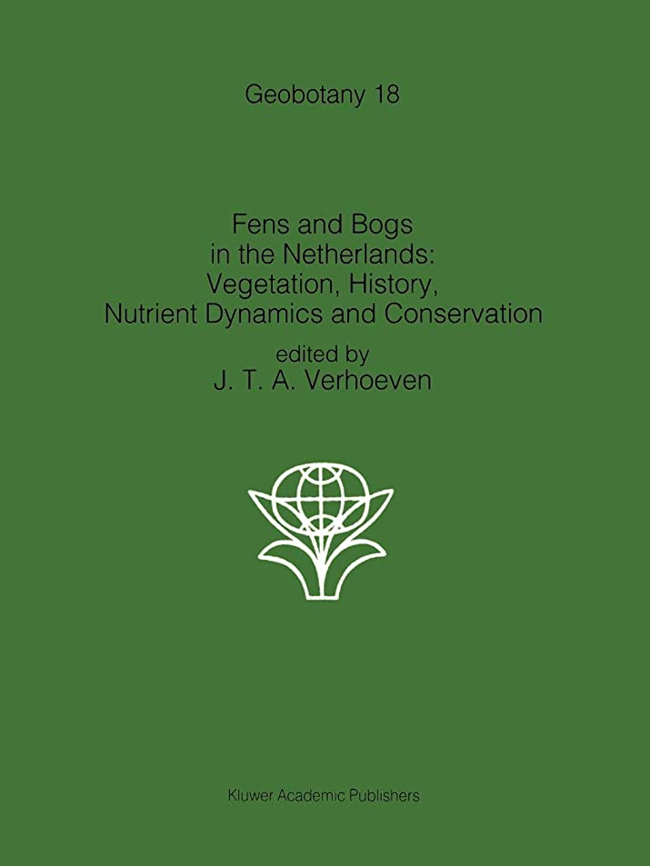 卑しい海外でコーンFens and Bogs in the Netherlands: Vegetation, History, Nutrient Dynamics and Conservation (Geobotany)