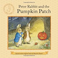 Peter Rabbit and the Pumpkin Patch by Beatrix Potter(2013-08-15)