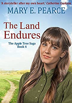The Land Endures (The Apple Tree Family Saga Book 4) by [Mary E. Pearce]