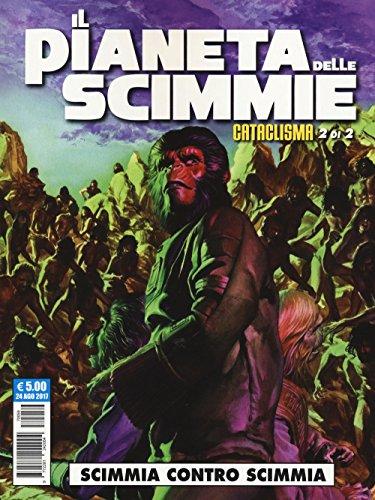 Il pianeta delle scimmie: cataclisma. Scimmia contro scimmia (Vol. 2)
