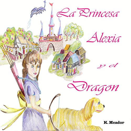 La Princesa Alexia y el Dragon [The Princess Alexia and the Dragon]  By  cover art