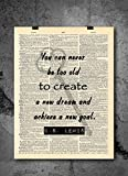 C.S. Lewis - Quote : You can never be too old to create a new dream and achieve a new goal - Inspirational Wall Art Vintage Art Print - Home or Office Decor - No Frame