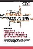 Análisis e Interpretación de Estados Financieros para no financieros:: Estado de Situación Financiera, Estado de Resultados y Estado de Flujo de Efectivo. Comprensión de principales ratios