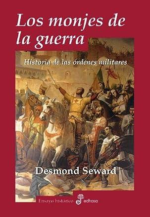 Los monjes de la guerra : historia de las órdenes militares