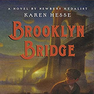 Brooklyn Bridge                   By:                                                                                                                                 Karen Hesse                               Narrated by:                                                                                                                                 Fred Berman                      Length: 4 hrs and 40 mins     13 ratings     Overall 4.0