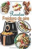 Recetas Freidora de aire: Disfruta de deliciosos y saludables recetas mediterráneas con un toque de crujiente...