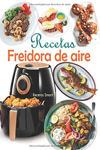Recetas Freidora de aire: Disfruta de deliciosos y saludables recetas mediterráneas con...