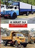 Le Berliet GLR - Une légende française