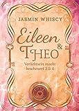 Eileen und Theo (Verliebtsein macht bescheuert 3 & 4) (Sammelband 2)