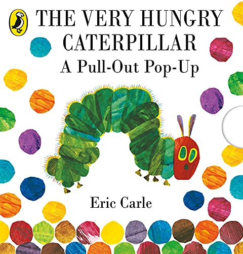 The Very Hungry Caterpillar: A Pull-Out Pop-Up: Eric Carle