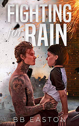 Fighting for Rain (The Rain Trilogy Book 2) by [BB Easton]