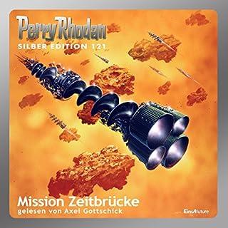 Mission Zeitbrücke (Perry Rhodan Silber Edition 121) Titelbild