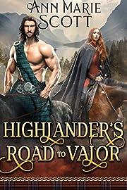 Highlander's Road to Valor: A Steamy Scottish Medieval Historical Romance