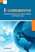 E-Commerce: Operational Aspects, Accounting, Auditing and Taxation Issues