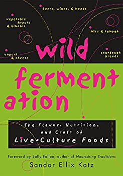 Paperback Wild Fermentation: The Flavor, Nutrition, and Craft of Live-Culture Foods Book
