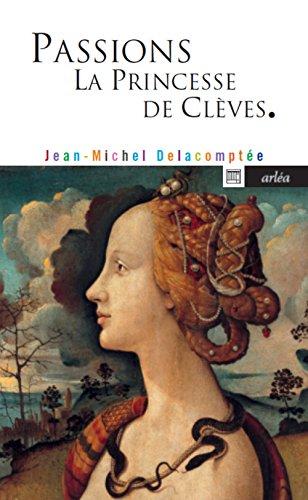 Passions. La princesse de Clèves.