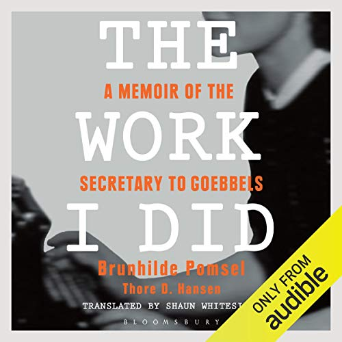 The Work I Did Audiobook By Brunhilde Pomsel,                                                                                        Thore D. Hansen cover art